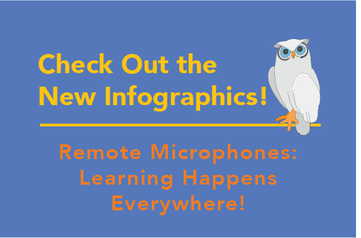 Check Out the New Infographics! Remote Microphones: Learning Happens Everywhere!