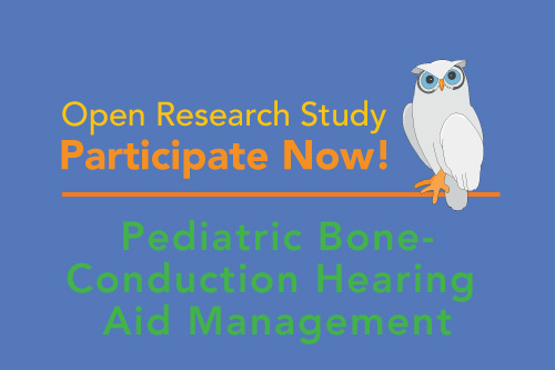 Open Research Study, Participate Now! Pediatric Bone Conduction Hearing Aid Management