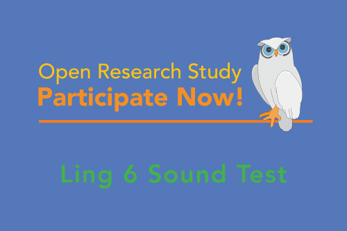 Open Research Study, Participate Now! Ling 6 Sound Test