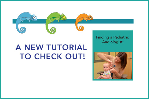 A New Tutorial to Check Out! Finding a Pediatric Audiologist