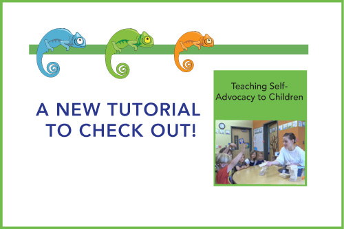 A New Tutorial to Check Out! Teaching Self-Advocacy to Children