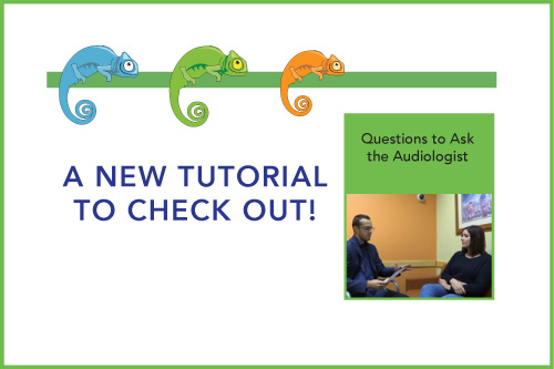 A New Tutorial to Check Out! Questions to Ask the Audiologist