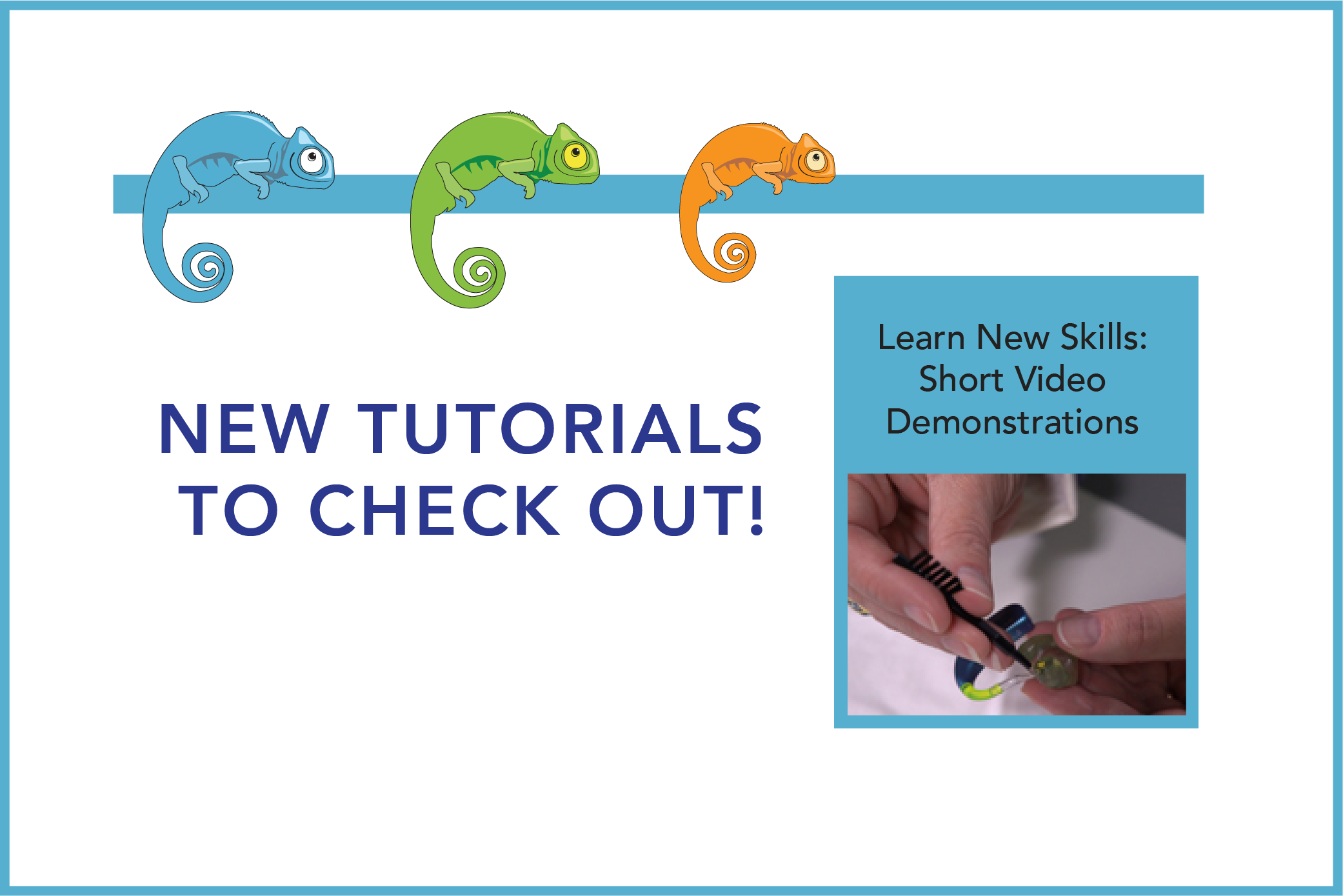 New Tutorials to Check Out! Learn New Skills: Short Video Demonstrations