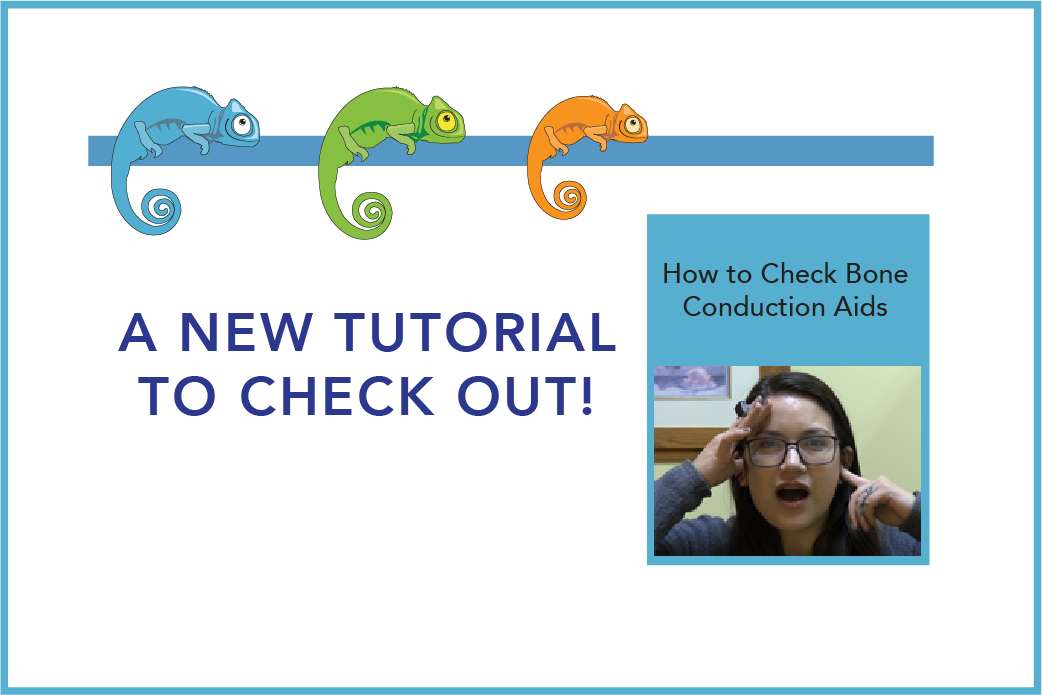 New Tutorials to Check Out! How to Check Bone Conduction Aids