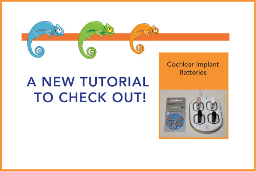 A New Tutorial to Check Out! Cochlear Implant Batteries