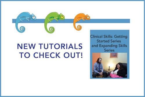 New Tutorials to Check Out! Clinical Skills: Getting Started Series and Expanding Skills Series